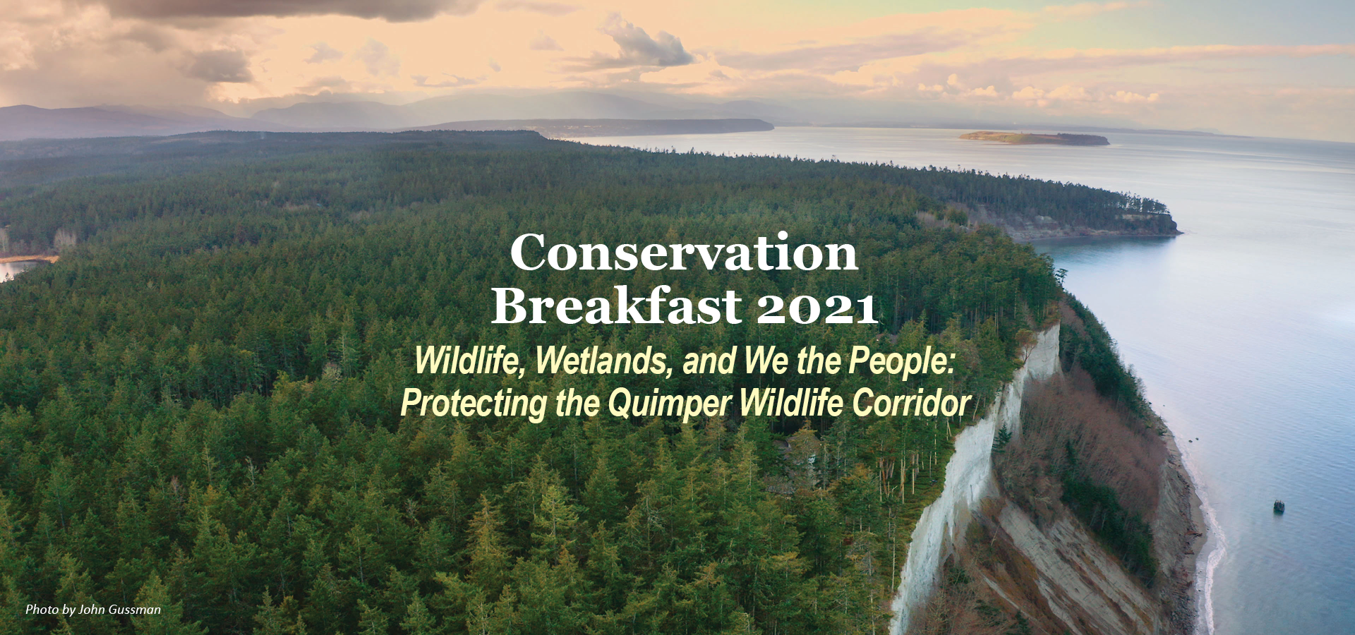 2021 Virtual Conservation Breakfast: Wildlife, Wetlands, and We the People - Protecting the Quimper Wildlife Corridor - Aerial view of the Quimper Wildlife Corridor. Photo by John Gussman.